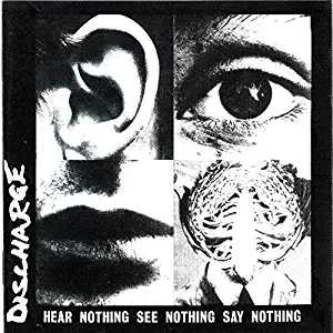 Hear Nothing See Nothing Say Nothing by Discharge album cover
